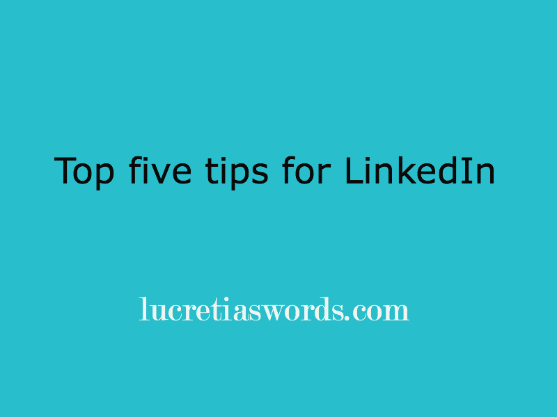 Top five tips for LinkedIn